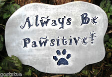 Be Pawsitive dog puppy plaque mold garden ornament stepping stone mould