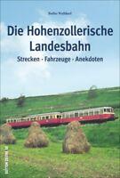 Die Hohenzollerische Landesbahn Strecken Fahrzeuge Anekdoten Geschichte Buch AK