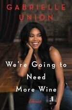 We're Going to Need More Wine: Stories That Are Funny, Complicated, and True (Ha