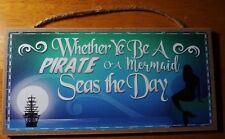 Pirate Mermaid Ship Sign Beach Sailing Boat Teal Blue Home Decor Seas The Day
