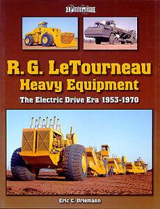 R.G. LeTourneau Heavy Equipment The Electric Drive Era 1953-1970