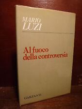 Poesia, Mario Luzi: Al fuoco della controversia 1978 Garzanti prima edizione