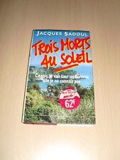 TROIS MORTS AU SOLEIL Jacques Sadoul