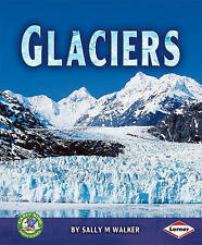 Glaciers (Early Bird Earth Science), New, Walker, Sally M. Book