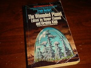 The Wounded Planet, Coll. of Science Fiction, Intro by Herbert, ed Elwood & Kidd