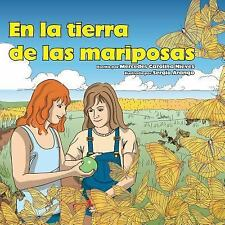 Children's Book Ser.: En la Tierra de Las Mariposas by Mercedes Nieves (2015,...