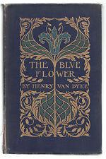 HENRY VAN DYKE-THE BLUE FLOWER-ILLUSTRATED NEW YORK CHARLES SCRIBNER'S 1902-O193