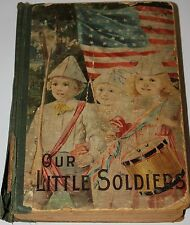 1898 - Our Little Soldiers - Alice Huntington - Juvenile Publishers - Hardcover