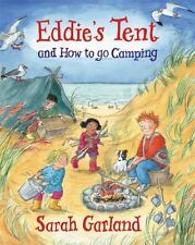 Eddie's Tent: and How to Go Camping, Garland, Sarah