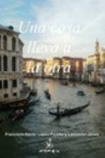 Una Cosa Lleva a la Otra by Francisco-Xavier Lopez-Portillo y (2017, Paperback)