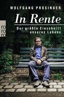 In Rente von Wolfgang Prosinger (2015, Taschenbuch) UNGELESEN
