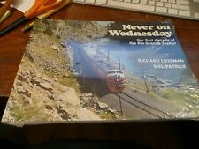 Never on Wednesday - the first decade of the Rio Grande Zephyr by Loveman