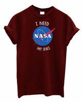 I need my space Nasa UNISEX Tshirt visit shop cosmic Astronaut Nerd Geek top