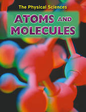 Les Sciences physiques: atomes et molécules, Nigel Saunders, New Book