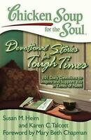 Chicken Soup for the Soul: Devotional Stories for Tough Times: 101 Daily Devotio