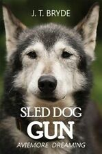 Sled Dog Gun: Aviemore Dreaming, Very Good Condition Book, J. T. Bryde, ISBN 978