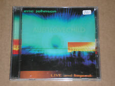 ERIC JOHNSON - ALIEN LOVE CHILD / LIVE AND BEYOND - CD COME NUOVO (MINT)