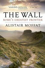 The Wall: Rome's Greatest Frontier,Alistair Moffat