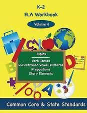K-2 ELA Volume 6: Verb Tenses, R-Controlled Vowel Patterns, Prepositions, Story