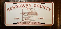 HENDRICKS COUNTY SESQUICENTENNIAL 1824 - 1974 License Plate. Free Shipping
