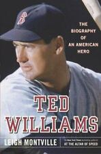 Ted Williams : The Biography of an American Hero by Leigh Montville