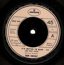 DON COVAY It's Better To Have (And Don't Need) 7 Inch Mercury 6052 634 1974