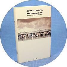 Suketu Mahta MAXIMUN CITY Bombay città degli eccessi 1^ed. Einaudi 2006 cop.rig