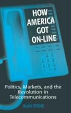 How America Got On-Line: Politics, Markets, and the Revolution in-ExLibrary