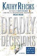 Deadly Decisions, Reichs, Kathy, Very Good Book