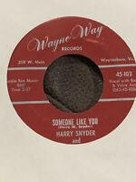 Rare V.A. HILLBILLY Harry Snyder & The Buttermilk Drinkers! Someone Like you! 45