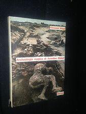 GIUSEPPE MAGGI - ARCHEOLOGIA MAGICA DI AMEDEO MAIURI - MAROTTA, 1974