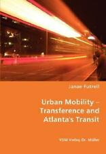 Urban Mobility - Transference and Atlanta's Transit by Janae Futrell (2008,...