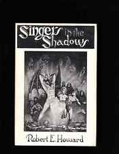 ROBERT E HOWARDSINGERS IN THE SHADOWS LIMITED ED.NICE!