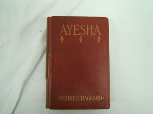 Ayesha: The Return of She H. Rider Haggard Doubleday, Page & Co 1905 1st Ed