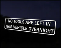 No Tools Left Overnight Car Decal Sticker JDM Vehicle Bike Bumper Graphic Funny