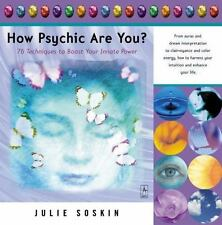 How Psychic Are You? 76 Techniques to Boost Your Innate Power