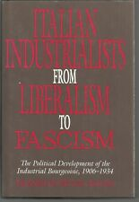 Italian Industrialists from Liberalism to Fascism: History - Political Economic
