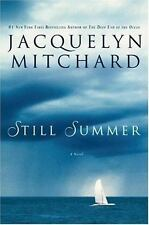 Still Summer by Jacquelyn Mitchard (2007, Hardcover)