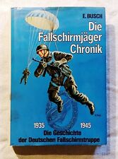 Busch - Die Fallschirmjäger-Chronik - 1935-1945 - Podzun Pallas Verlag 1983 (A)