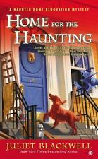 Home for the Haunting: A Haunted Home Renovation Mystery by Blackwell, Juliet