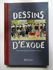 DESSINS D'EXODE  - PAR YVES GAULUPEAU - ANTOINE PROST