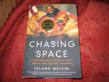 Chasing Space An Astronaut's Story of Grit Grace & Second Chances LELAND MELVIN