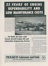 1952 Texaco Aviation Fuels Ad Delta Air Lines Douglas DC-6 Oil Gas Airplane