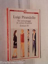 SEI PERSONAGGI IN CERCA D AUTORE ENRICO IV Luigi Pirandello Mondadori Oscar 22