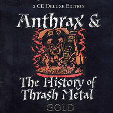 Anthrax and the History of Thrash Metal by Various Artists (2 Gold CD's, 2003)