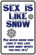 "*Aluminum* Sex Is Like Snow 8""x12"" Metal Novelty Sign  S109"