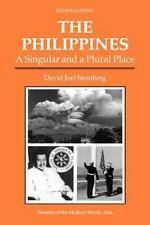 The Philippines: A Singular And A Plural Place, Fourth Edition (Nations of the