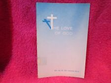 THE LOVE OF GOD, M. R. DEHAAN, M.D, 5 MESSAGES, SCARCE