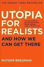 Utopia for Realists : And How We Can Get There, Paperback by Bregman, Rutger,...