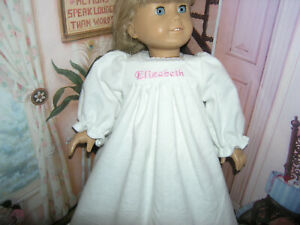 "Elizabeth Embroidered Name White Nightgown 18"" Doll clothes fit American Girl"